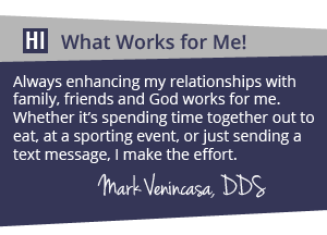 Dr Venincasa - What works for me